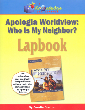 "Apologia Worldview: ""Who Is My Neighbor?"" Lapbook Printed"