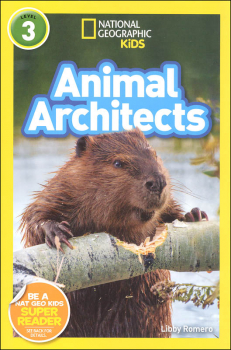 Animal Architects (National Geographic Reader Level 3)