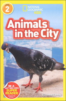Animals in the City (National Geographic Reader Level 2)
