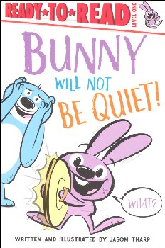 Bunny Will Not Be Quiet! (Ready-to-Read Level 1)