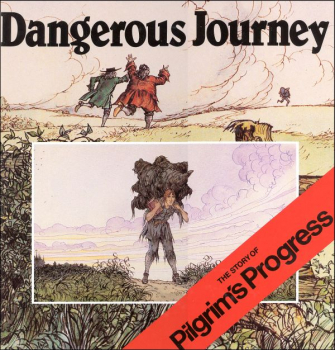 Dangerous Journey: Story of Pilgrim's Progress