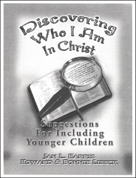 Discovering Who I Am in Christ Suggestions for Younger Children
