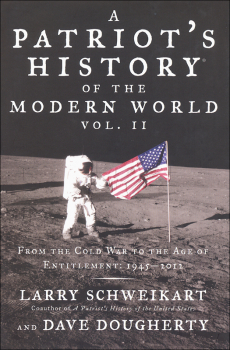 Patriot's History of the Modern World Volume II: From the Cold War to the Age of Entitlement, 1945-2012
