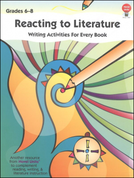 Reacting to Literature: Writing Activities Grades 6-8