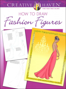 How to Draw Fashion Figures (Creative Haven How to Draw)