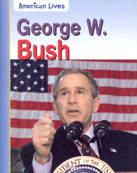 George W. Bush (American Lives)