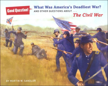 What Was America's Deadliest War? And Other Questions About the Civil War (Good Question! Series)