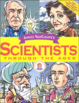 Janice VanCleave's Scientists Through the Age