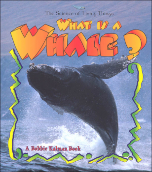What is a Whale? (Science of Living Things)