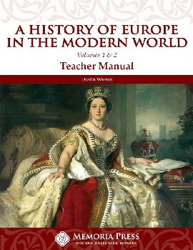 History of Europe in the Modern World Volumes 1 & 2 Teacher Manual