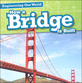 Engineering Our World:How a Bridge is Built