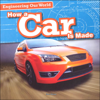 Engineering Our World:How a Car is Made