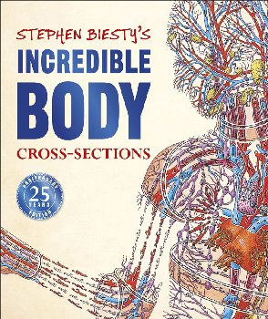 Stephen Biesty's Incredible Body Cross-Sections