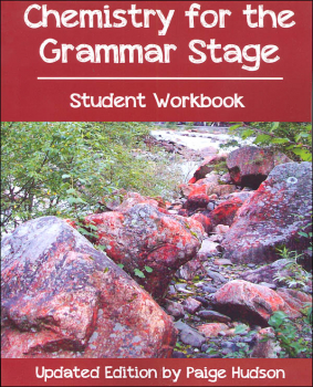 Chemistry for the Grammar Stage Student Workbook Updated Edition