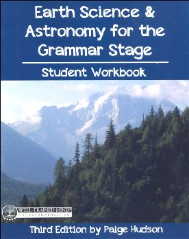 Earth Science and Astronomy for the Grammar Stage Student Workbook
