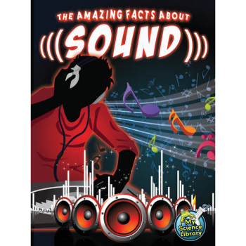 Amazing Facts About Sound (My Science Library)