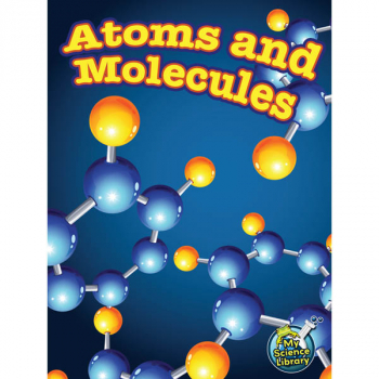 Atoms and Molecules (My Science Library)
