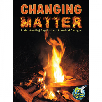Changing Matter (My Science Library)