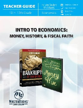 Introduction to Economics: Money, History & Fiscal Faith Teacher Guide