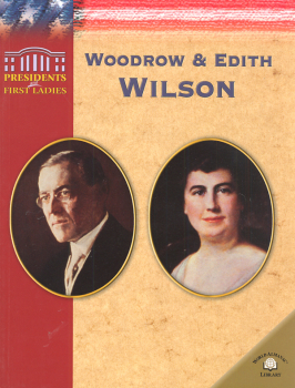 Woodrow & Edith Wilson (Pres. & 1st Ladies)
