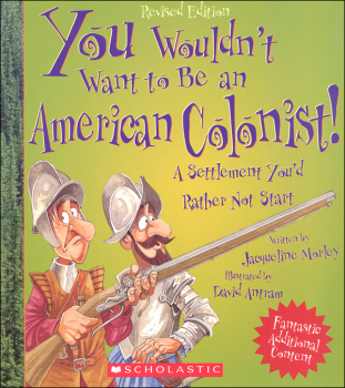 You Wouldn't Want to Be an American Colonist