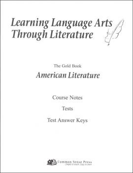 Learning Language Arts Through Literature Gold - American Literature Notes, Tests, Answers