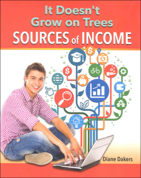 It Doesn't Grow on Trees: Sources of Income (Financial Literacy for Life)