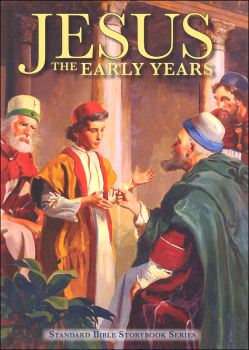 Jesus: The Early Years (Standard Bible Storybook Series)