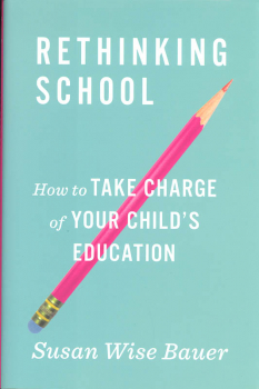 Rethinking School - How to Take Charge of Your Child's Education