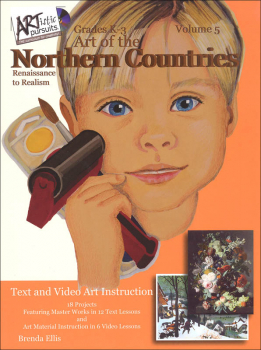 ARTistic Pursuits K-3 Volume 5: Art of the Northern Countries, Renaissance to Realism