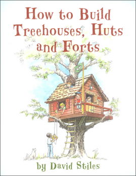 How to Build Treehouses, Huts, & Forts