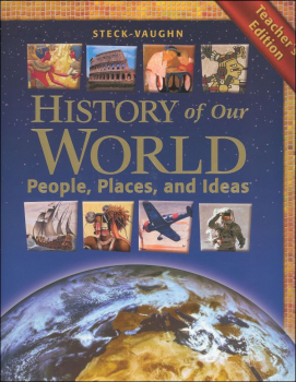 History of Our World People, Places, and Ideas Teacher Edition