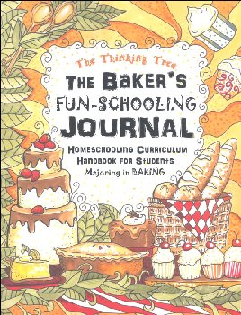 Baker's Fun-Schooling Journal Homeschooling Curriculum Handbook for Students Majoring in Baking