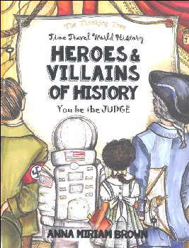 Time Travel World History Heroes & Villains of History - You be the Judge