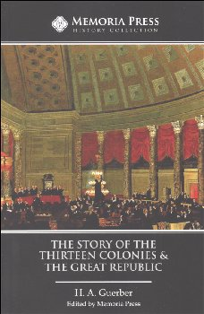 Guerber's Story of the Thirteen Colonies and the Great Republic Text 2nd Edition