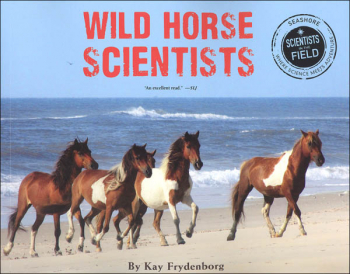 Wild Horse Scientists (Scientists in the Field)
