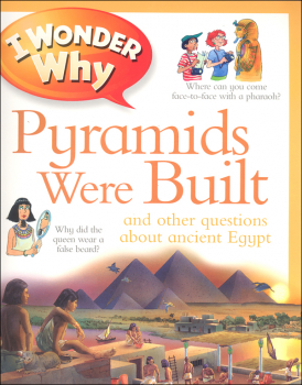 I Wonder Why Pyramids Were Built and Other Questions About Ancient Egypt