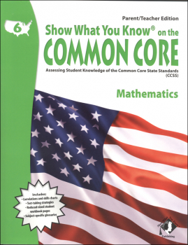 Show What You Know on the Common Core Mathematics Parent/Teacher Edition Grade 6