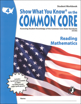 Show What You Know on the Common Core Reading and Mathematics Student Workbook Grade 4
