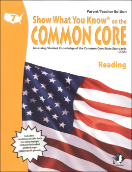 Show What You Know on the Common Core Reading Parent/Teacher Edition Grade 7