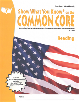 Show What You Know on the Common Core Reading Student Workbook Grade 7