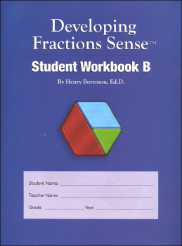 Developing Fractions Sense Student Workbook B