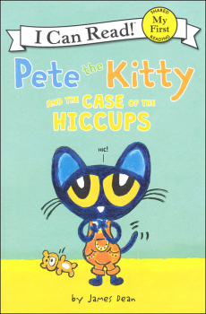 Pete the Kitty and the Case of the Hiccups (I Can Read! My First)