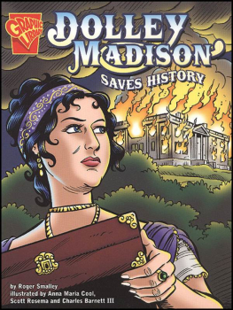 Dolly Madison Saves History (Graphic Library
