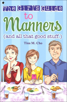 Christian Girl's Guide to Manners (and all that good stuff)