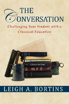 Conversation: Challenging Your Student with a Classical Education