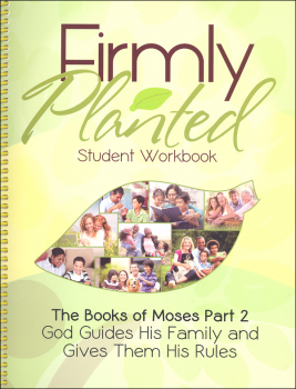 Books of Moses Student Workbook Part 2 (Firmly Planted)