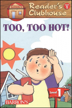 Too, Too Hot (Reader's Clubhouse) Level 1