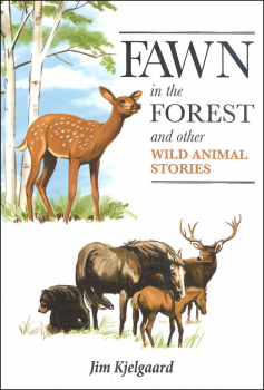 Fawn in the Forest and Other Wild Animal Stories (Jim Kjelgaard Stories)
