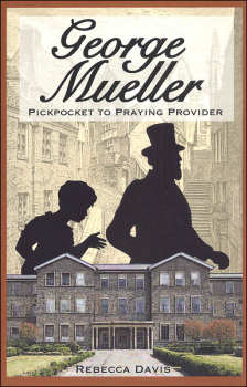 George Mueller: Pickpocket to Praying Provider (Potter's Wheel #3)
